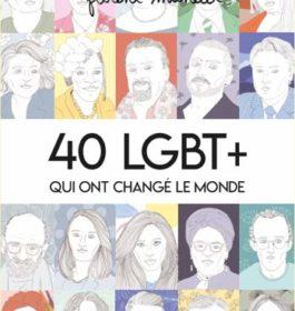 Livre 40 Lgbt + Qui Ont Change le Monde