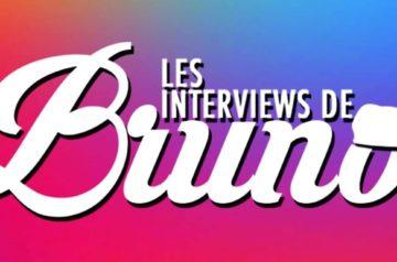 Les Interviews de Bruno