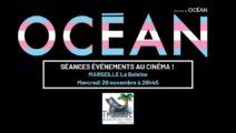 Marseille | OCÉAN au cinéma ~ Rencontre avec le réalisateur