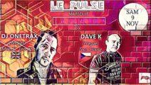 Onetrax & Dave K au bar Le Pulse