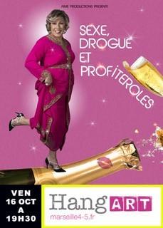 Spectacle : Sexe, Drogue et Profiterole au Hang Art à Marseille